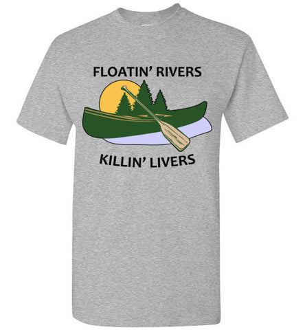 Floatin' Rivers Killin' Livers - Tee