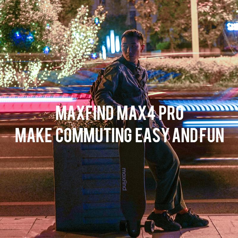 MaxFind Max4 PRO Make Commuting Easy and Fun