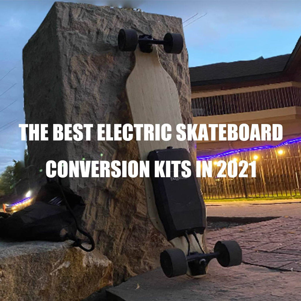 THE BEST ELECTRIC SKATEBOARD CONVERSION KIT IN 2021