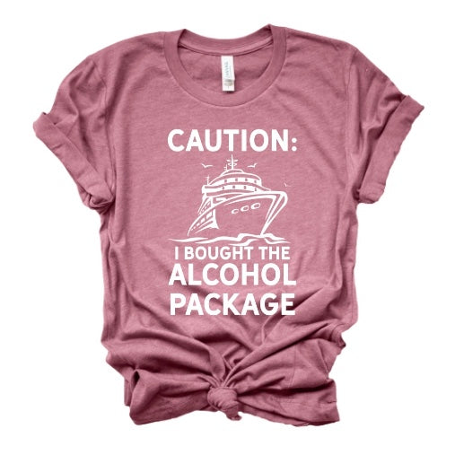Caution I Bought The Alcohol Package