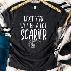 Next Year Will Be A Lot Scarier