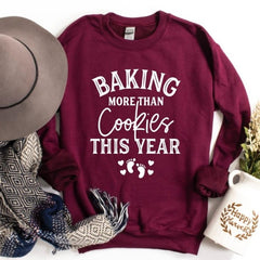 Baking More than Cookies This Year Sweatshirt