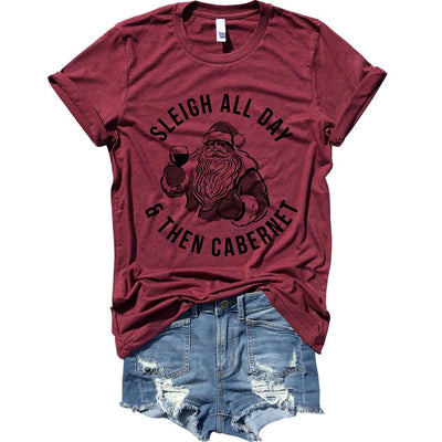 Sleigh All Day and Then Cabernet | Burgundy Unisex Fit Tee
