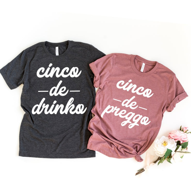 Cinco De Preggo | Cinco De Drinko