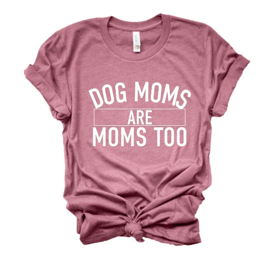 Dog Moms are Moms Too