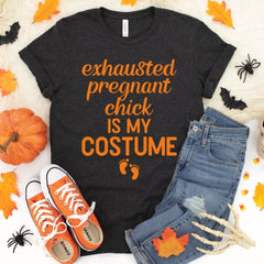 Exhausted Pregnant Chick is my Costume