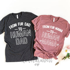 From Fur Dad To Human Dad | From Fur Mama To Human Mama