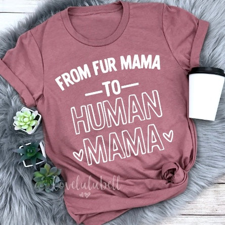 From Fur Mama to Human Mama