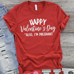 Happy Valentine's Day Also I'm Pregnant