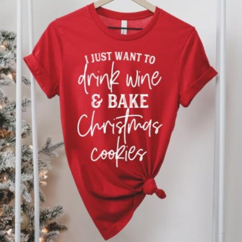 I Just Want Drink Wine and Bake Christmas Cookies
