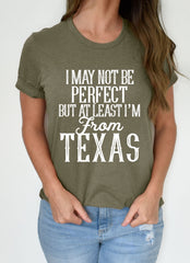 I May Not Be Perfect But at least I'm From Texas