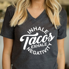 Inhale Tacos Exhale Negativity