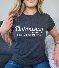 Outdoorsy I Drink on Patios