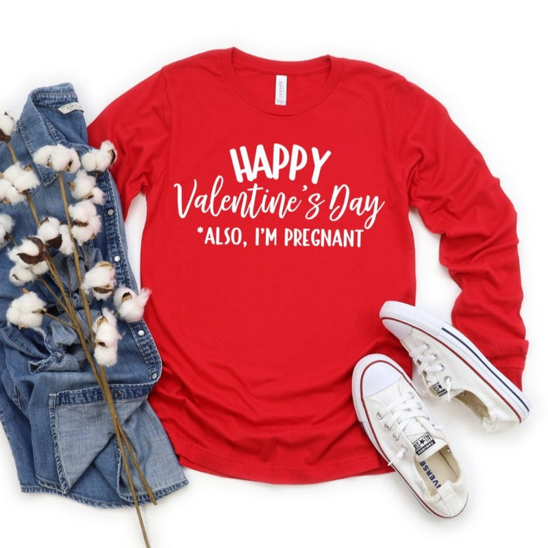 Happy Valentine's Day Also I'm Pregnant | Long Sleeve