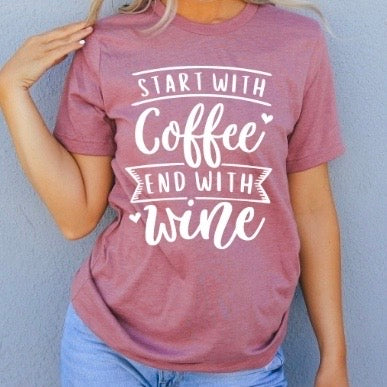 Start with Coffee End with Wine | Unisex Fit Tee