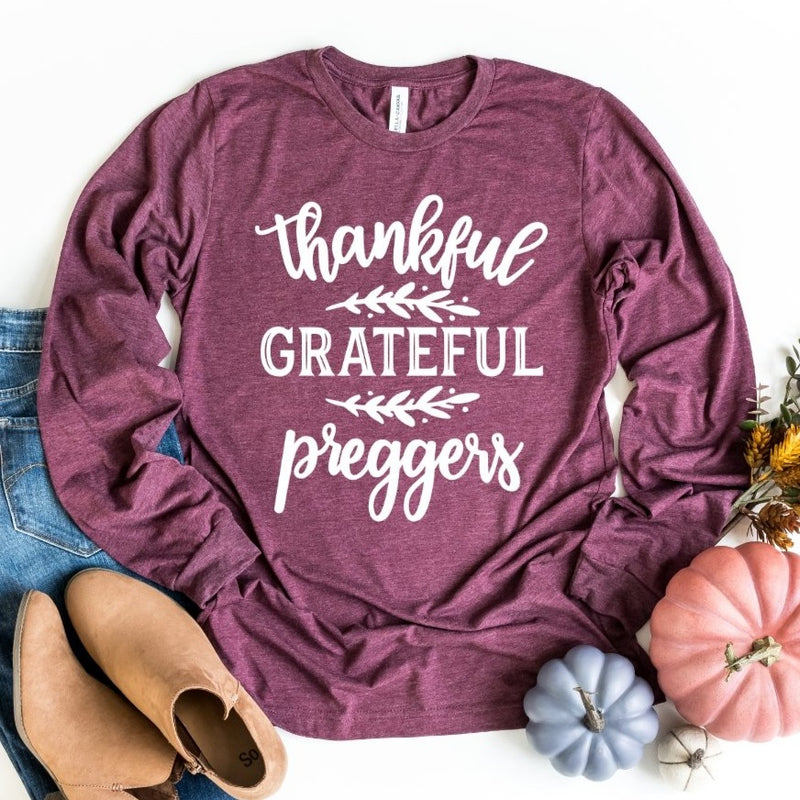 Thankful Grateful Preggers | Long Sleeve