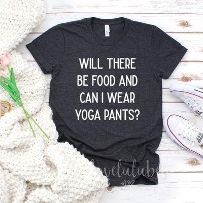 Will there be food and can I wear yoga pants?
