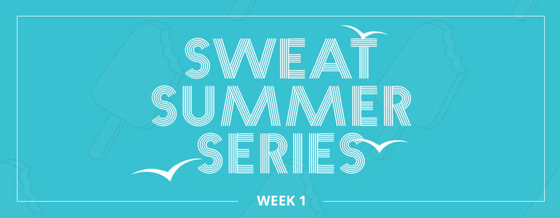 SWEAT Summer Series Week 1