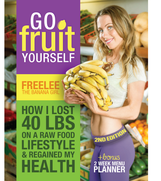 go fruit yourself ebook by freelee the banana girl