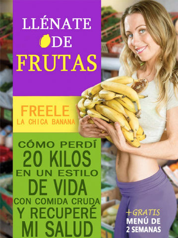 LLÉNATE DE FRUTAS EBOOK - Freelee the Bananagirl