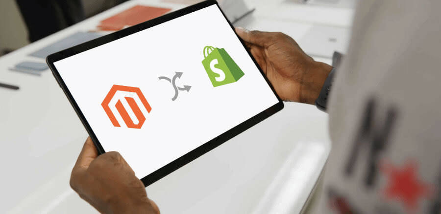 Magento to Shopify Migration : A Quick Guide & Checklist