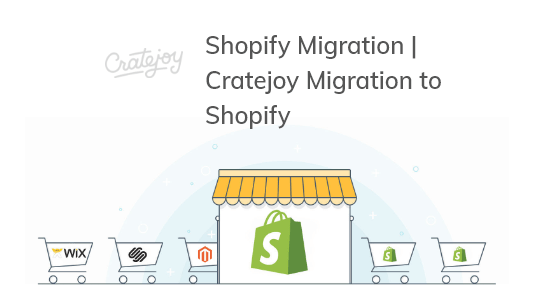Shopify Migration | Cratejoy Migration to Shopify