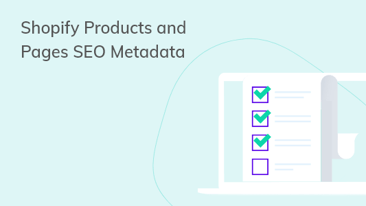 Improve SEO with Title Tags and Meta Descriptions to Products and Pages on Shopify