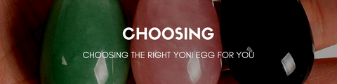 Choosing a Yoni Egg