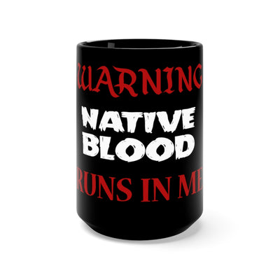 Native Blood Runs In Me Black Mug