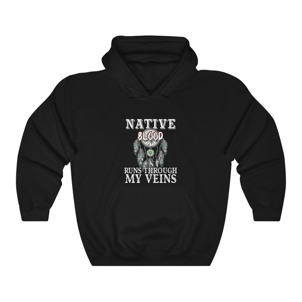 Native Blood Runs Through My Veins Hooded Sweatshirt