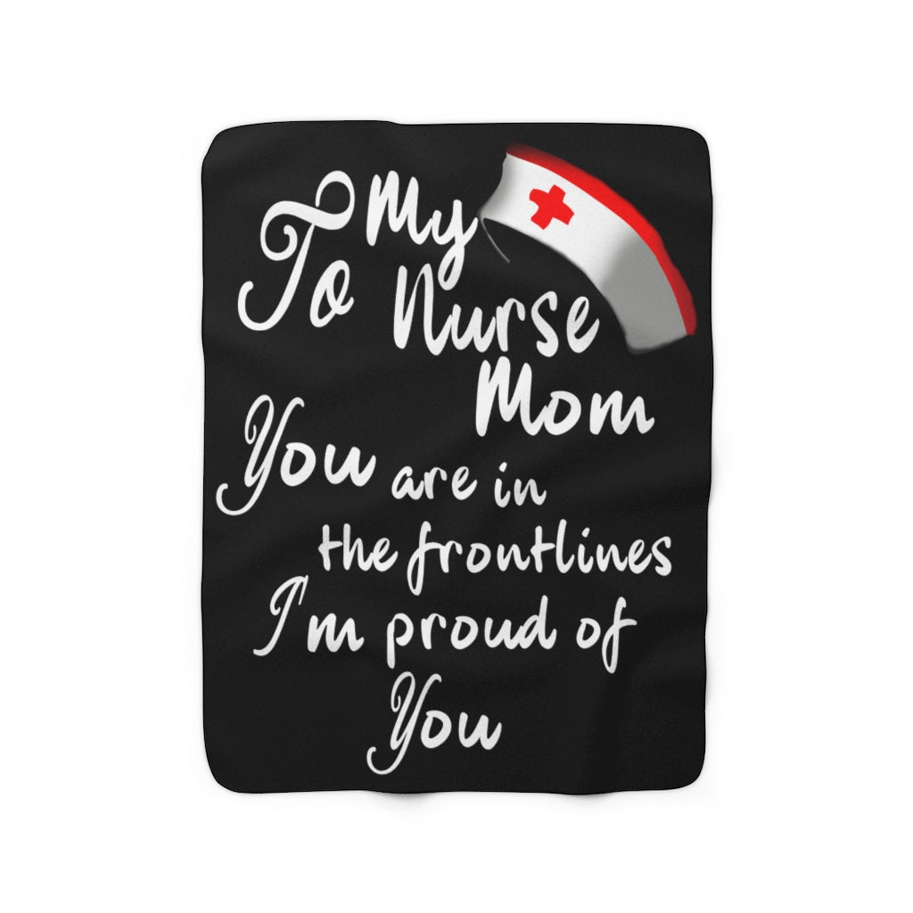 To My Nurse Mom Sherpa Fleece Blanket