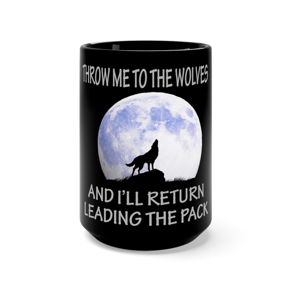 Throw Me To The Wolves Black Mug