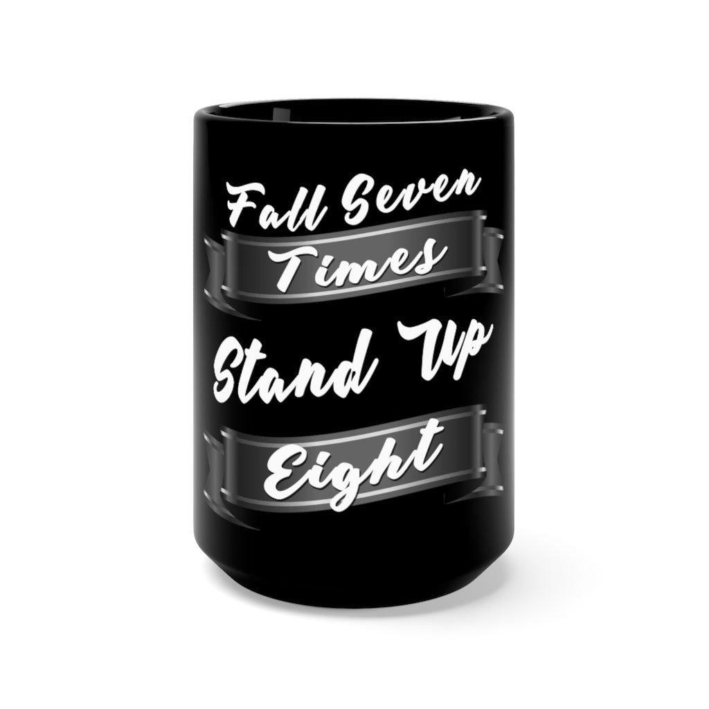 Fall Seven Times Stand Up Eight Black Mug