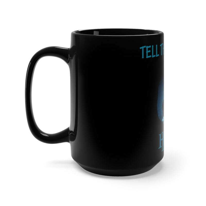 Tell The Wolves I'm Home Black Mug