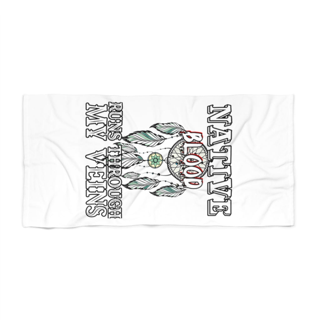 Native Blood Runs Through My Veins Beach Towel