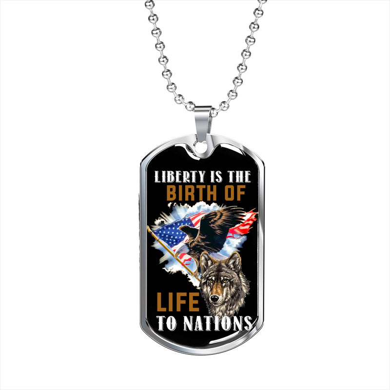 Liberty Is The Birth Dog Tag