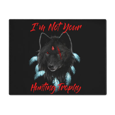 I'm Not Your Trophy Placemat
