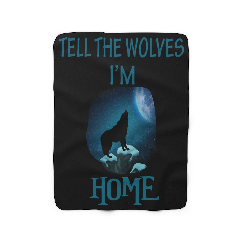 Tell The Wolves I'm Home Sherpa Fleece Blanket