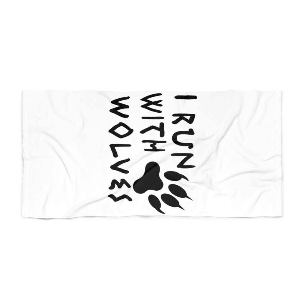 I Run With Wolves Beach Towel
