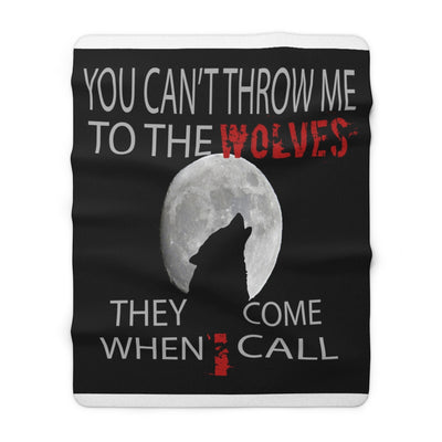 You Can't Throw Me To The Wolves Sherpa Fleece Blanket