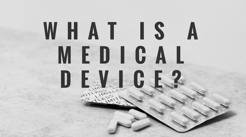 WHAT 'IS' A MEDICAL DEVICE?