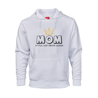 Printed Hoodie - Mom above Queen
