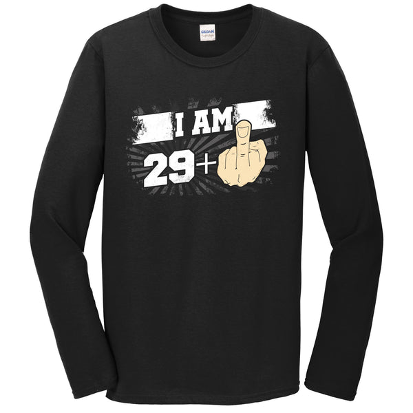30th Birthday Shirt For Men - I Am 29 Plus Middle Finger 30 Years Old Long Sleeve T-Shirt