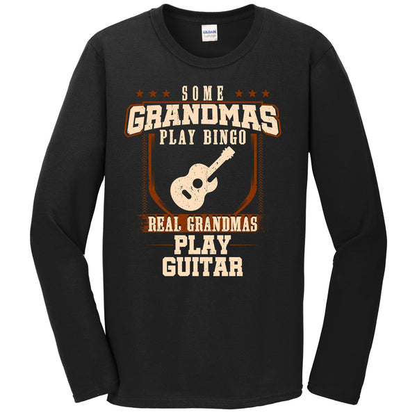 Some Grandmas Play Bingo Real Grandmas Play Guitar Long Sleeve Shirt