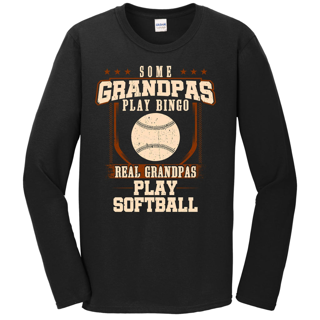Some Grandpas Play Bingo Real Grandpas Play Softball Long Sleeve Shirt