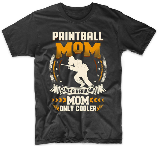Paintball Mom Like A Regular Mom Only Cooler Funny T-Shirt