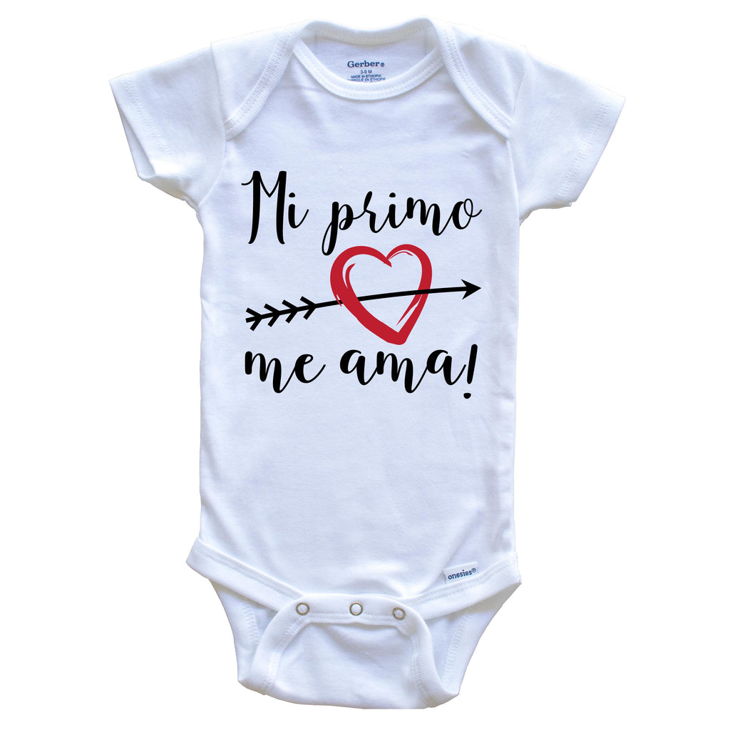 Mi Primo Me Ama My Cousin Loves Me Spanish Language Onesie - One Piece Baby Bodysuit