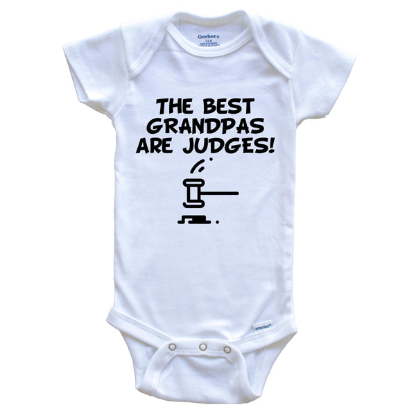 The Best Grandpas Are Judges Funny Grandchild Baby Onesie