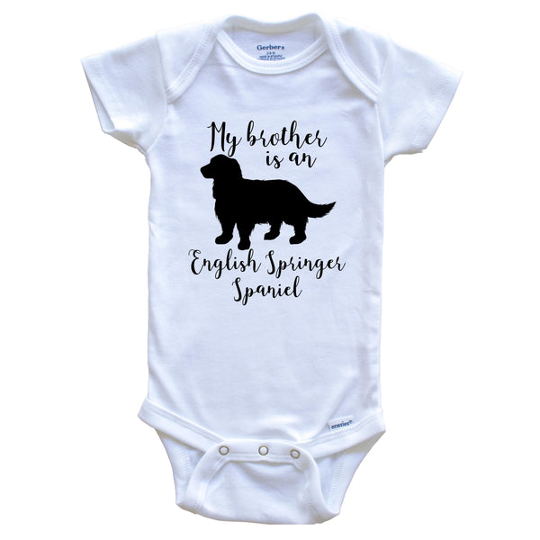 My Brother Is An English Springer Spaniel Cute Dog Baby Onesie - English Springer Spaniel One Piece Baby Bodysuit