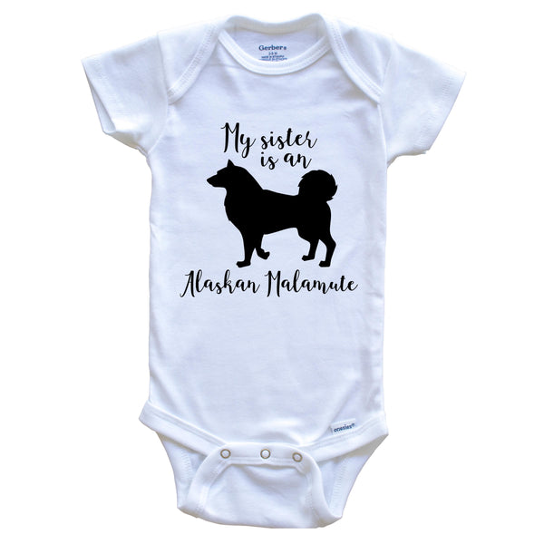 My Sister Is An Alaskan Malamute Cute Dog Baby Onesie - Alaskan Malamute One Piece Baby Bodysuit
